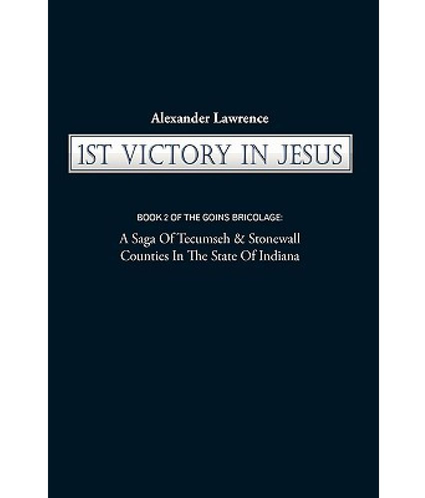 Bricolage Discount Élégant 1st Victory In Jesus Book 2 Of the Goins Bricolage A Saga Of Tecumseh & Stonewall Counties In the State Of Indiana Of 28 Nouveau Bricolage Discount