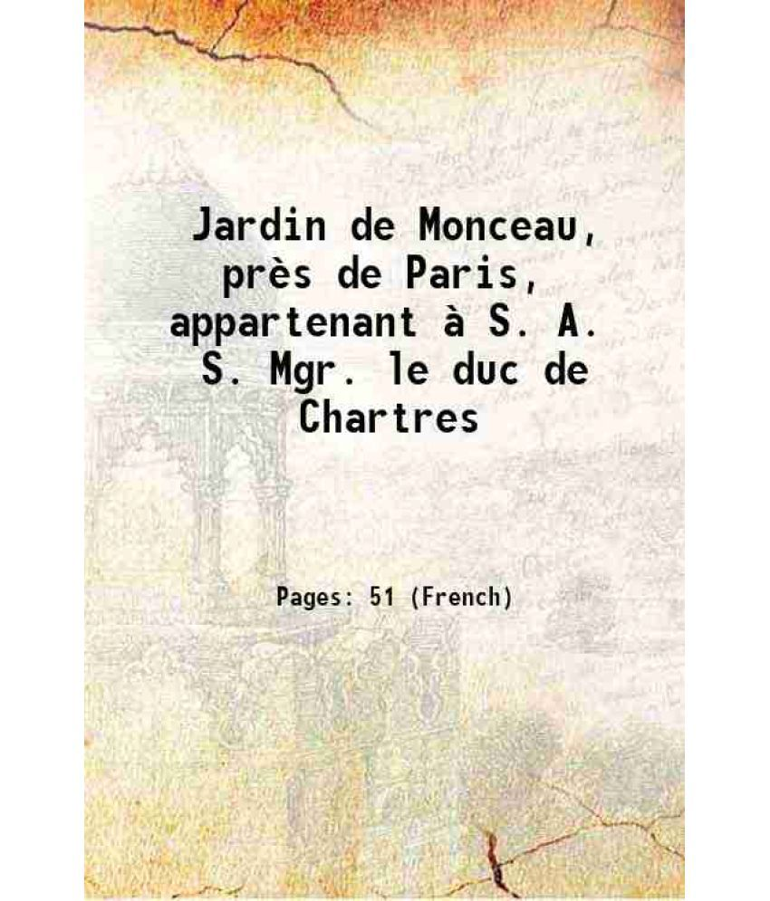 But Jardin Nouveau Jardin De Monceau Pr¨s De Paris Appartenant € S A S Mgr Le Duc De Chartres 1779 Hardcover Of 38 Best Of but Jardin