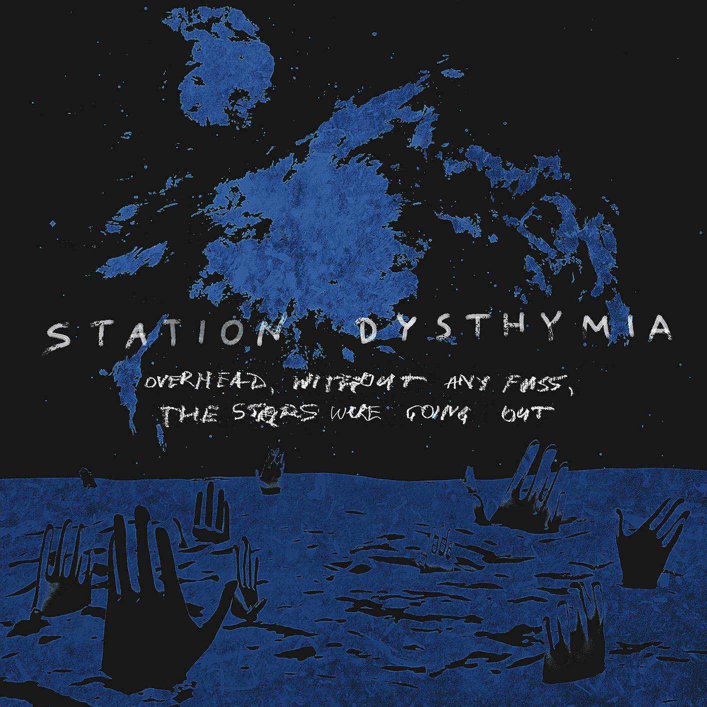 station dysthymia overhead without any fuss the stars were going out