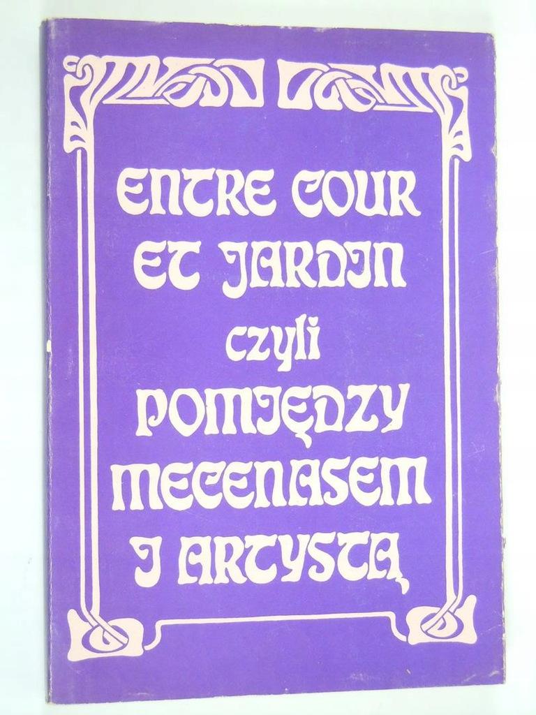Entre Cours Et Jardin Unique Entre Cour Et Jardin Czyli Pomiędzy Mecenasem